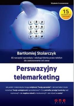 Perswazyjny telemarketing. 65 narzędzi sprzedaży