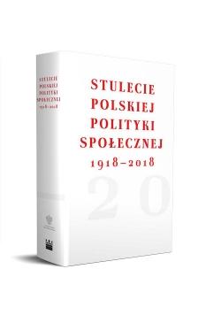 Stulecie polskiej polityki społecznej 1918- 2018