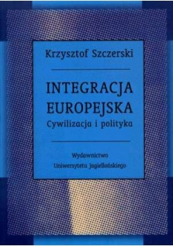 Integracja europejska. Cywilizacja i polityka