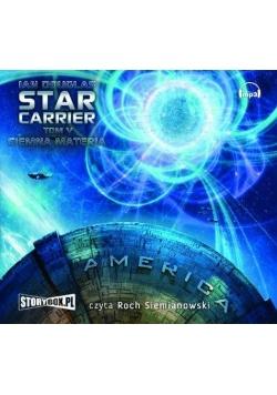 Star carrier T.V Ciemna materia audiobook