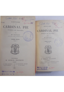 Histoire du Cardinal Pie Eveque de Poitiers, tom I-II, 1901 r.