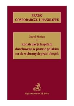 Konstrukcja kapitału docelowego w prawie polskim na tle wybranych praw obcych