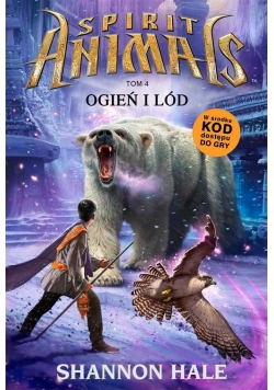Spirit Animals T.4. Ogień i lód