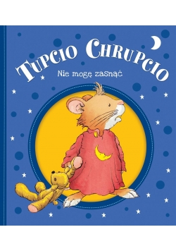 Tupcio Chrupcio. Nie mogę zasnąć w.2018