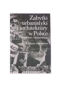 Zabytki urbanistyki i architektury w Polsce, Tom I
