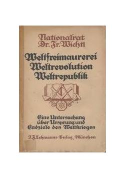 Weltfreimaurerei Weltrevolution Weltrepublik,1921r.