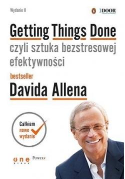 Getting Things Done, czyli sztuka...Wyd.II