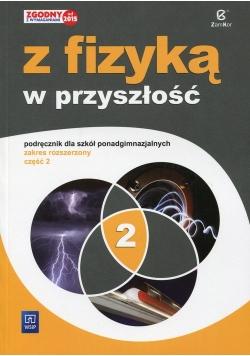 Z fizyką w przyszłość 2 Podręcznik Zakres rozszerzony