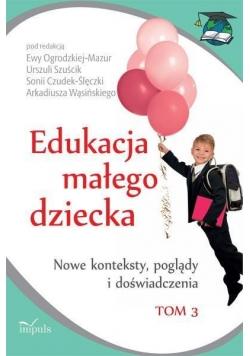 Edukacja małego dziecka T.3