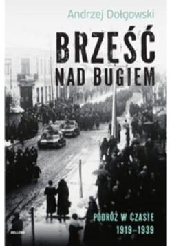 Brześć nad Bugiem. Podróż w czasie 1919-1939