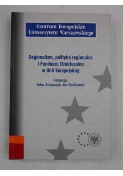Regionalizm, polityka regionalna i Fundusze Strukturalne w Unii Europejskiej