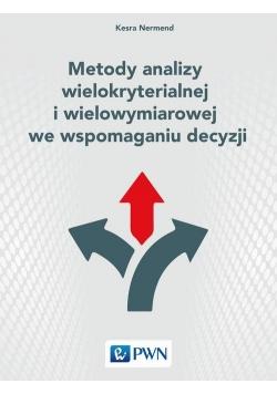 Metody analizy wielokryterialnej i wielowymiarowej we wspomaganiu decyzji