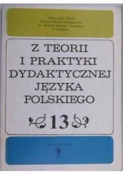Z teorii i praktyki dydaktycznej języka polskiego, Tom 13
