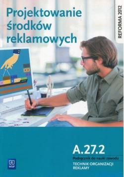 Projektowanie środków reklamowych A.27.2 Podręcznik do nauki zawodu Technik organizacji reklamy