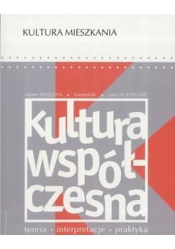 Kultura Współczesna nr 4/2016 Kultura mieszkania