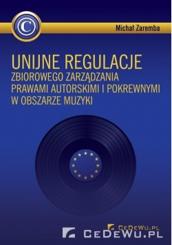Unijne regulacje zbiorowego zarządzania prawami...