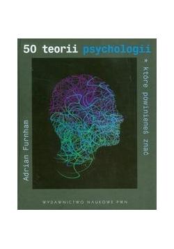 50 teorii psychologii, które powinieneś znać