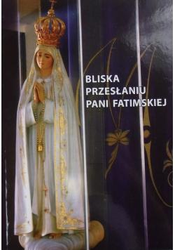 Bliska Przesłaniu Pani Fatimskiej