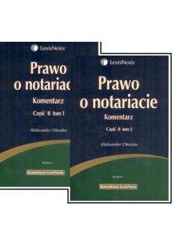 Prawo o notariacie. Komentarz cz.II T.1-2 w.1