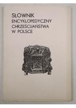 Słownik encyklopedyczny Chrześcijaństwa w Polsce