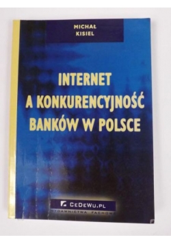 Internet a konkurencyjność banków w Polsce