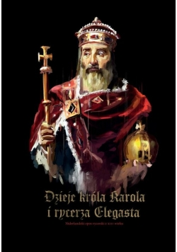 Dzieje króla Karola i rycerza Elegasta.