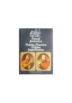 Polska Piastów Polska Jagiellonów