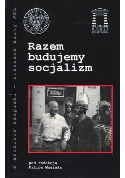 Razem budujemy socjalizm