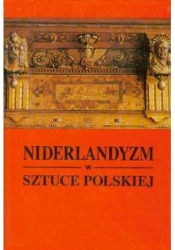 Niderlandyzm w Sztuce Polskiej