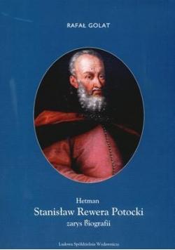 Hetman Stanisław Rewera Potocki. Zarys...