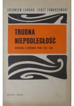 Trudna niepodległość - rozważania o gospodarce Polski 1918-1939