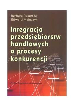 Integracja przedsiębiorstw handlowych a proces konkurencji