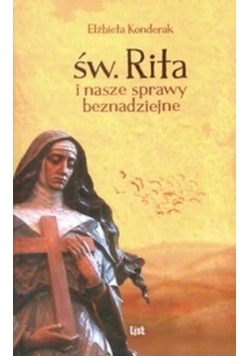 Św. Rita i nasze sprawy beznadziejne