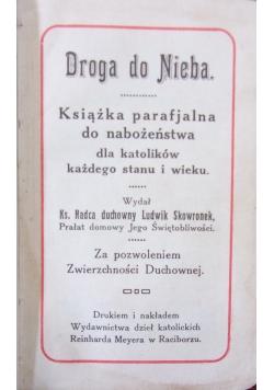 Droga do Nieba. Książka parafjalna do nabożeństwa dla katolików każdego stanu i wieku, 1925r.