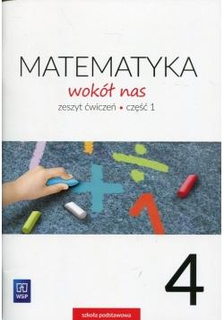 Matematyka wokół nas 4 Zeszyt ćwiczeń Część 1