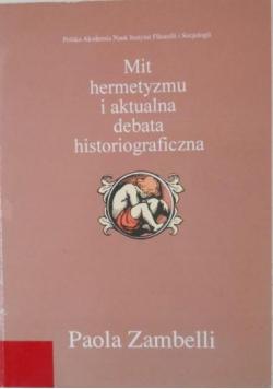 Mit hermetyzmu i aktualna debata historiograficzna