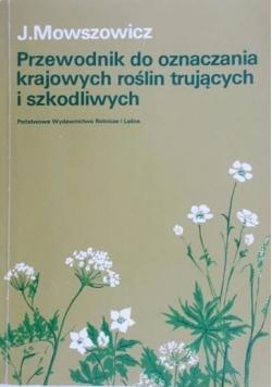 Przewodnik do oznaczania krajowych roślin trujących i szkodliwych