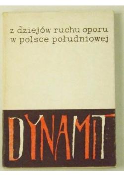 Dynamit. Z dziejów Ruchu Oporu w Polsce Południowej