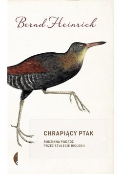 Chrapiący ptak. Rodzinna podróż przez stulecie...