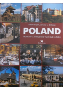 Poland. Home of the thousand year old nation