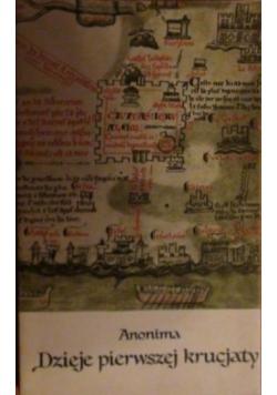 Anonima. Dzieje pierwszej krucjaty albo czyny Franków i pielgrzymów jerozolimskich