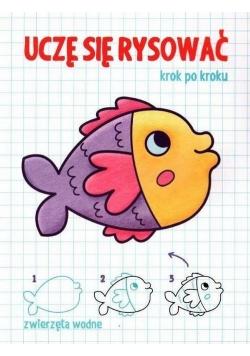 Uczę się rysować - Zwierzęta wodne