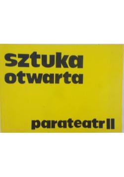 Sztuka otwarta -parateatr II