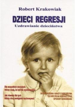 Dzieci regresji. Uzdrawianie dzieciństwa