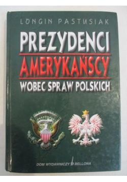 Prezydenci amerykańscy wobec spraw Polskich