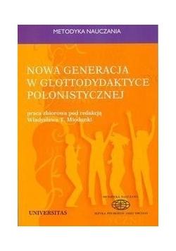 Nowa generacja w glottodydaktyce polonistycznej, Nowa