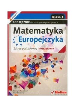 Matematyka Europejczyka 1 podręcznik zakres podstawowy i rozszerzony Szkoła ponadgimnazjalna