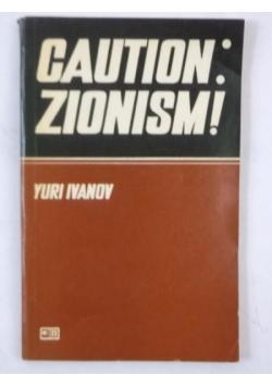 Caution: Zionism!