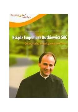 Ksiądz Eugeniusz Duykiewicz SAC ojciec ruchu hospicyjnego w Polsce