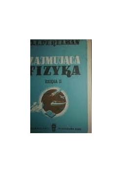 Zajmująca fizyka, księga II, 1949 r.